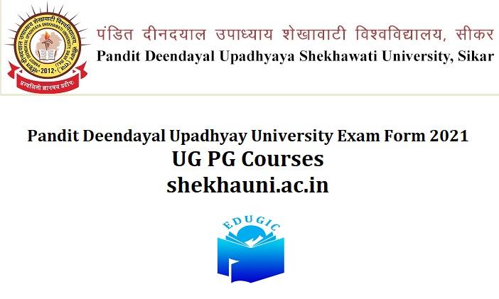 Pandit Deendayal Upadhyay University Exam Form 2021
